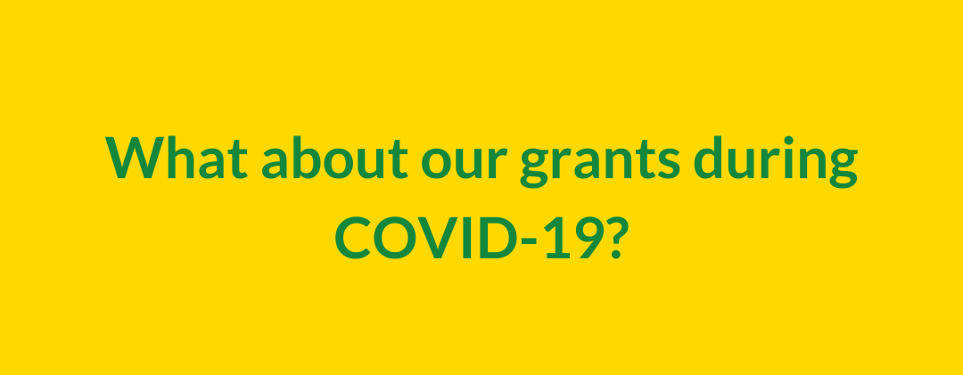 Grants update during COVID-19