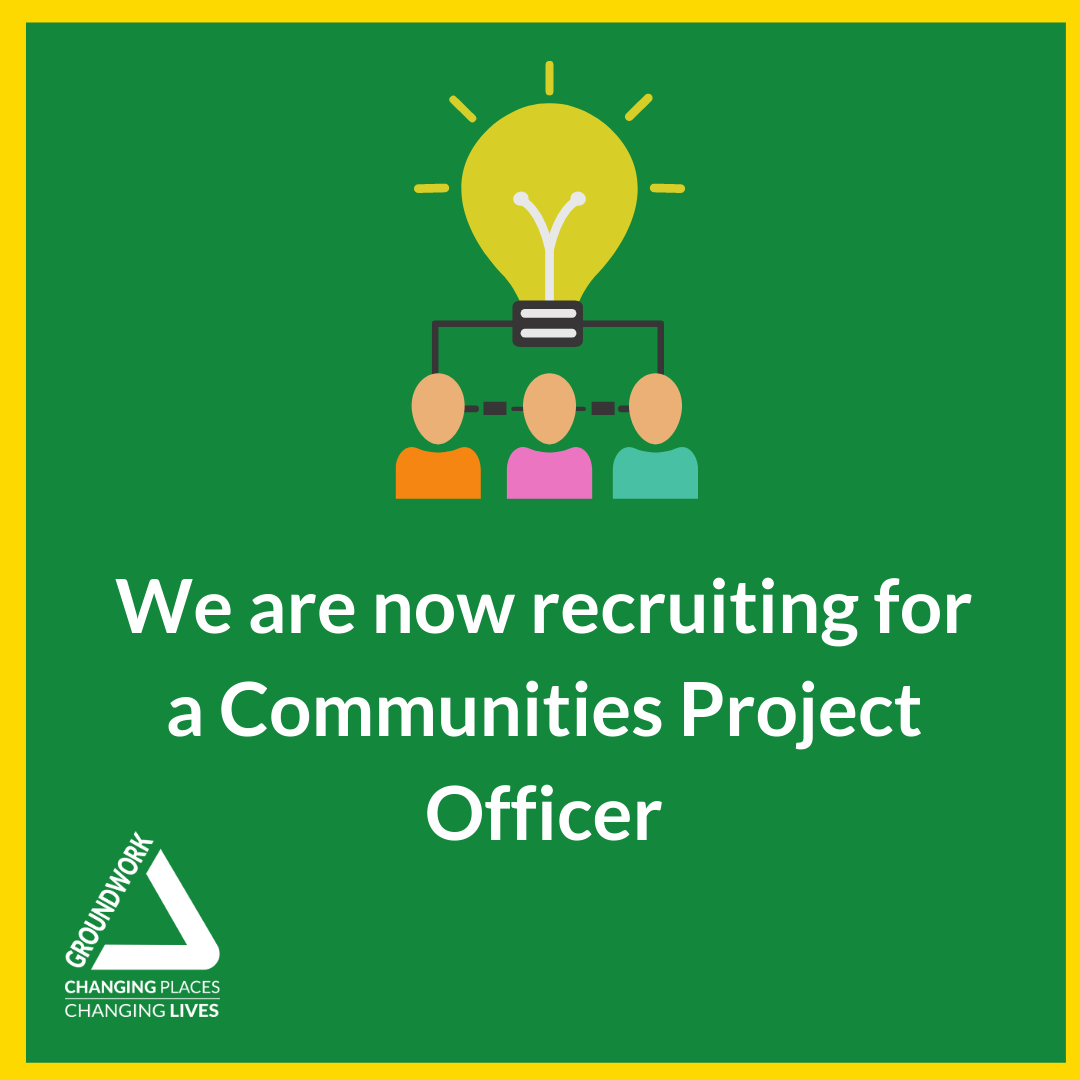 Groundwork NI are now recruiting for a Communities Project Officer
