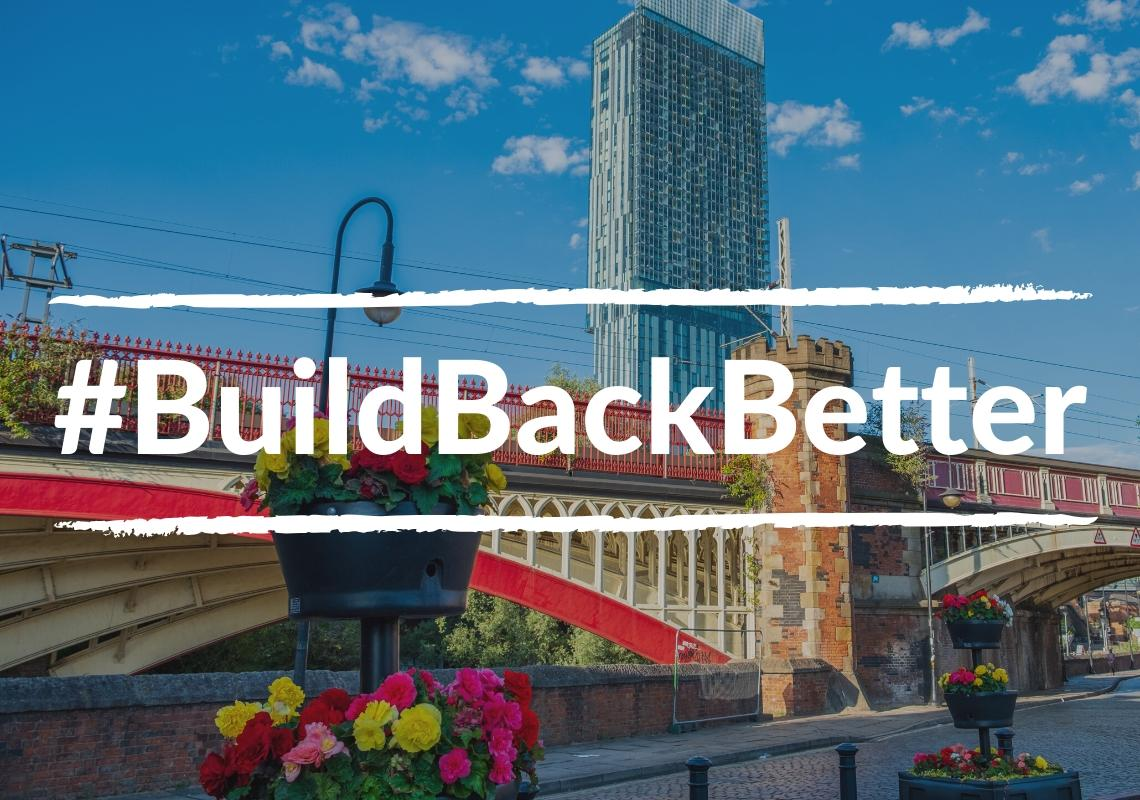 #BuildBackBetter in Greater Manchester