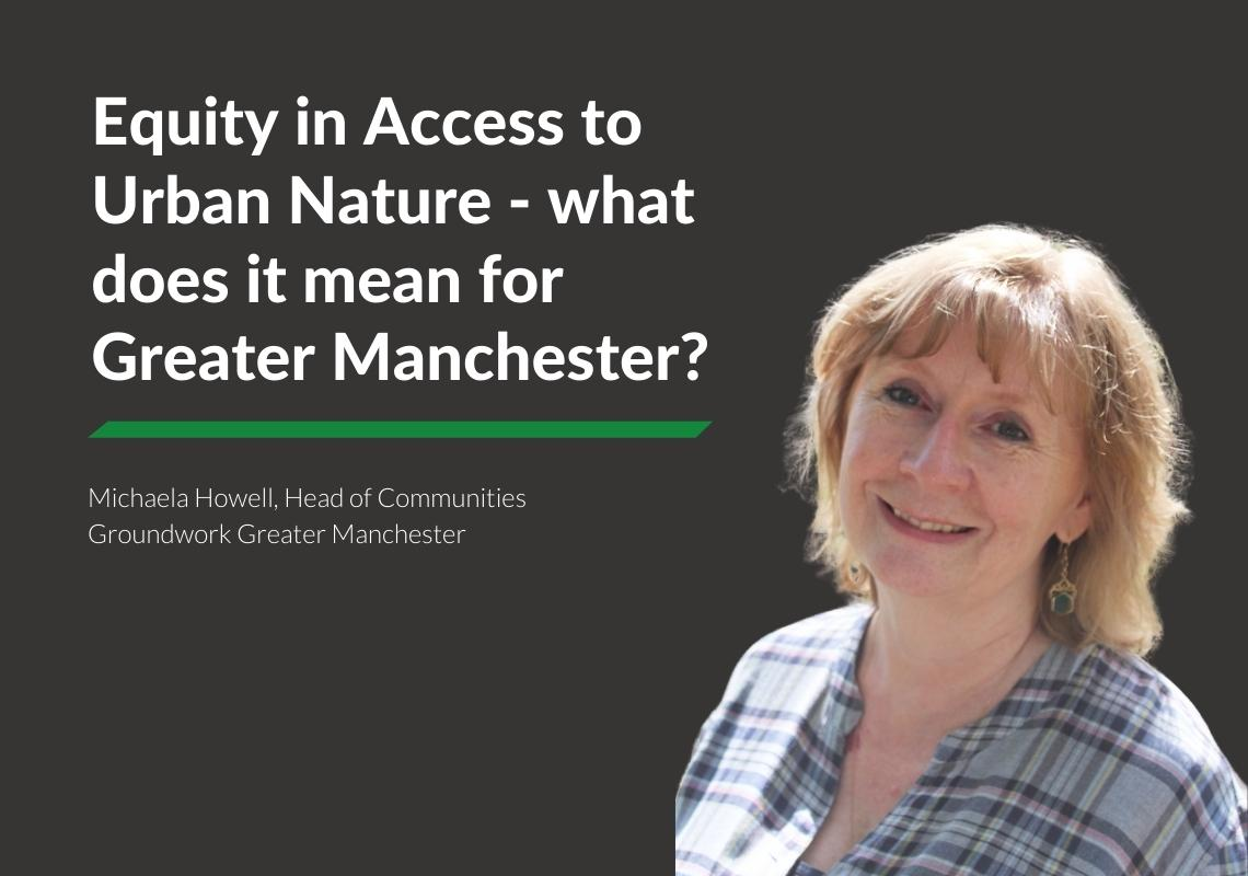 Out of Bounds: Equity in Access to Urban Nature – what does it mean for Greater Manchester?